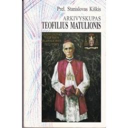 Arkivyskupas Teofilius Matulionis/ Prel. Stanislovas Kiškis