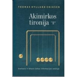 Akimirkos tironija/ Thomas Hylland Eriksen