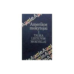 Autorių kolektyvas - Amerikos mokytojai į talką Lietuvos mokyklai