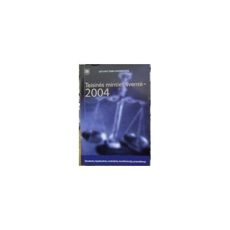 Teisinės minties šventė - 2004/ Autorių kolektyvas