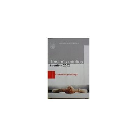 Teisinės minties šventė - 2002/ Autorių kolektyvas