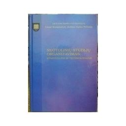 Nuotolinių studijų organizavimas: strategijos ir technologijos. - Kraujutaitytė L. ...